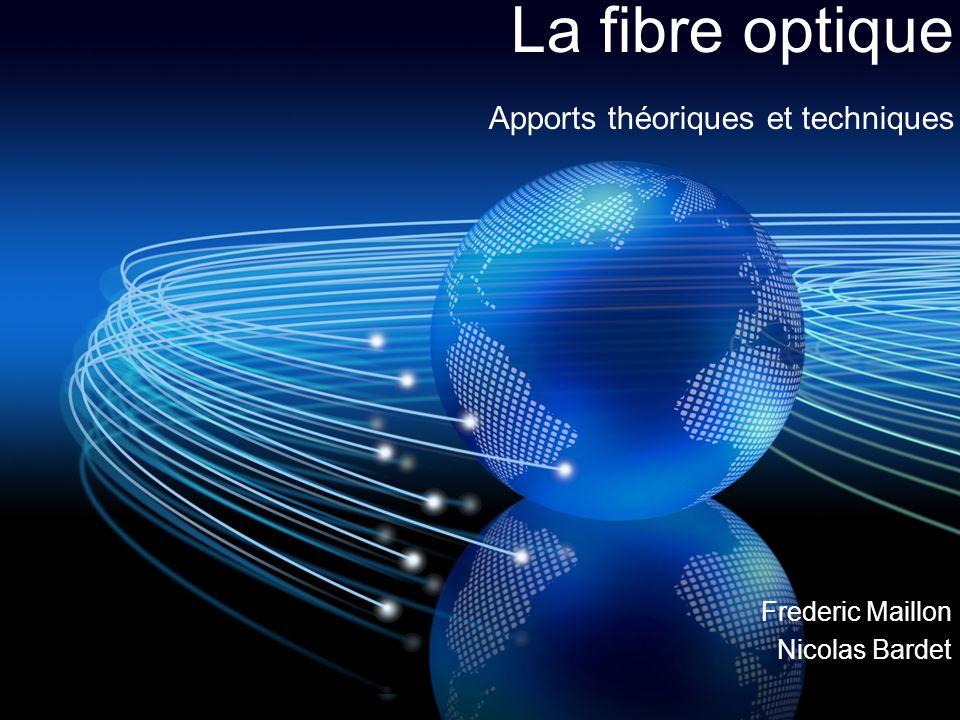 Frederic Maillon Nicolas Bardet La fibre optique Apports théoriques et techniques