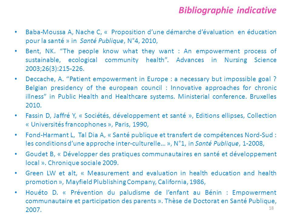 Bibliographie indicative Baba-Moussa A, Nache C, « Proposition dune démarche dévaluation en éducation pour la santé » in Santé Publique, N°4, 2010, Be