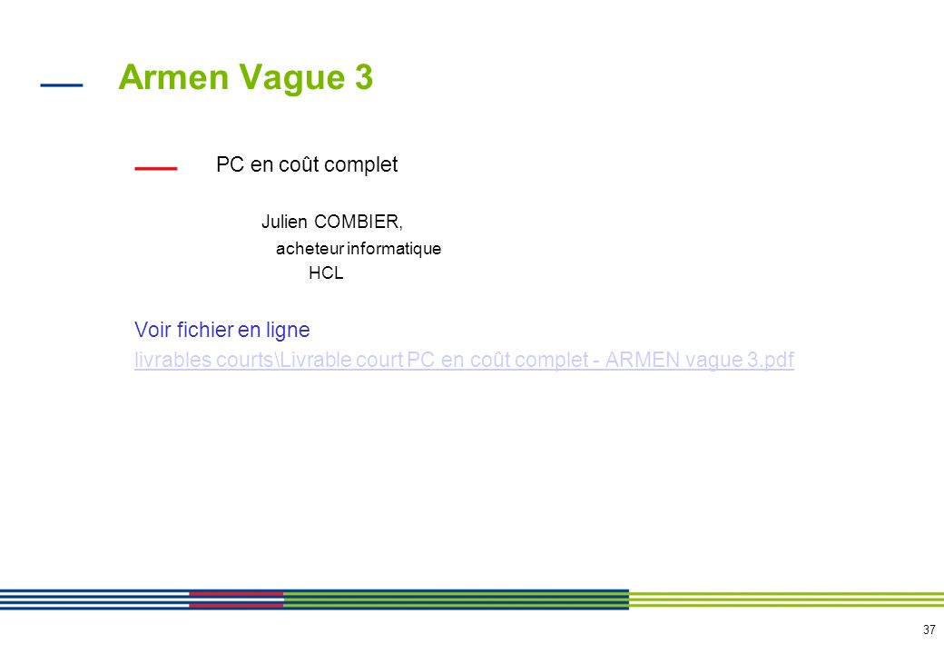 37 Armen Vague 3 PC en coût complet Julien COMBIER, acheteur informatique HCL Voir fichier en ligne livrables courts\Livrable court PC en coût complet
