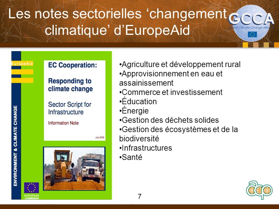 Les notes sectorielles changement climatique dEuropeAid Agriculture et développement rural Approvisionnement en eau et assainissement Commerce et investissement Éducation Énergie Gestion des déchets solides Gestion des écosystèmes et de la biodiversité Infrastructures Santé 7