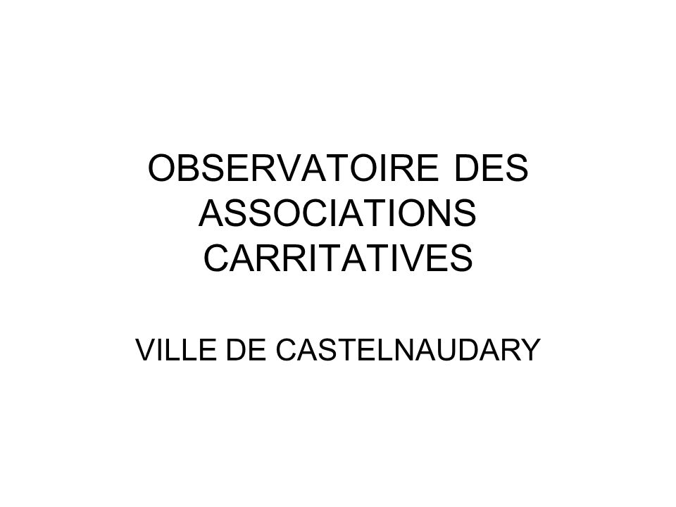 OBSERVATOIRE DES ASSOCIATIONS CARRITATIVES VILLE DE CASTELNAUDARY