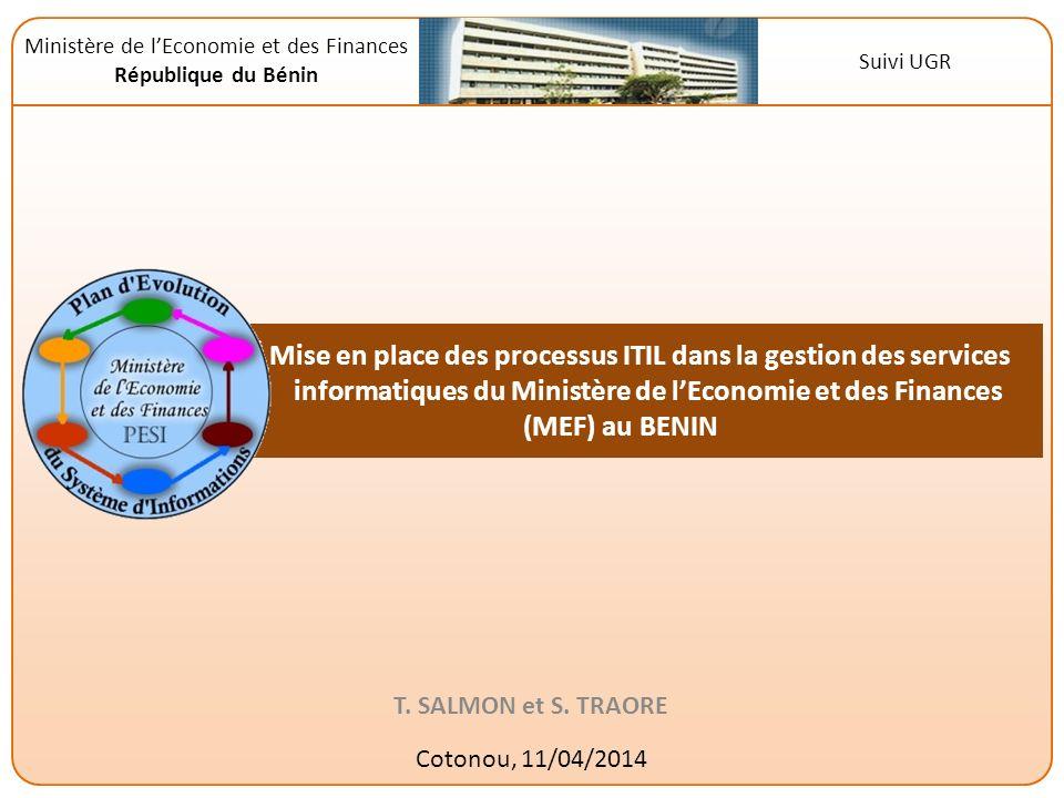 Mise en place des processus ITIL dans la gestion des services vviinformatiques du Ministère de lEconomie et des Finances (MEF) au BENIN T. SALMON et S