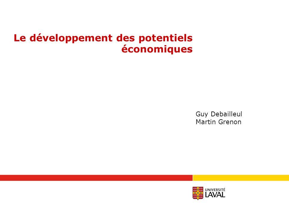 Le développement des potentiels économiques Guy Debailleul Martin Grenon