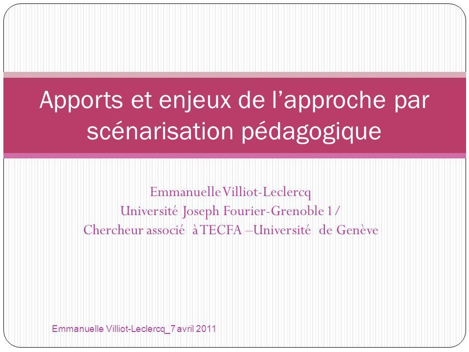 Emmanuelle Villiot-Leclercq Université Joseph Fourier-Grenoble 1/ Chercheur associé à TECFA –Université de Genève Emmanuelle Villiot-Leclercq_7 avril