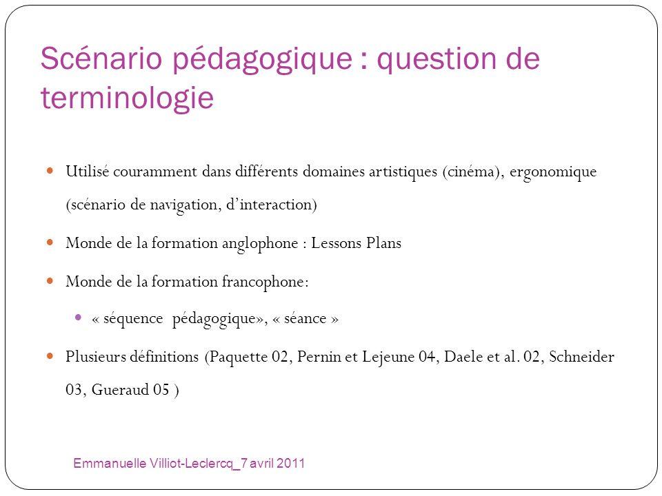 Scénario pédagogique : question de terminologie Emmanuelle Villiot-Leclercq_7 avril 2011 Utilisé couramment dans différents domaines artistiques (ciné