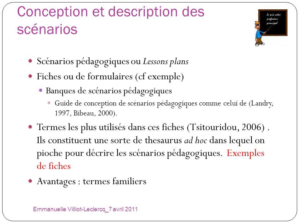 Conception et description des scénarios Emmanuelle Villiot-Leclercq_7 avril 2011 Scénarios pédagogiques ou Lessons plans Fiches ou de formulaires (cf