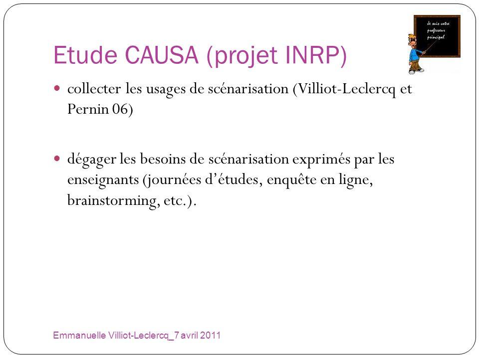 Etude CAUSA (projet INRP) Emmanuelle Villiot-Leclercq_7 avril 2011 collecter les usages de scénarisation (Villiot-Leclercq et Pernin 06) dégager les b