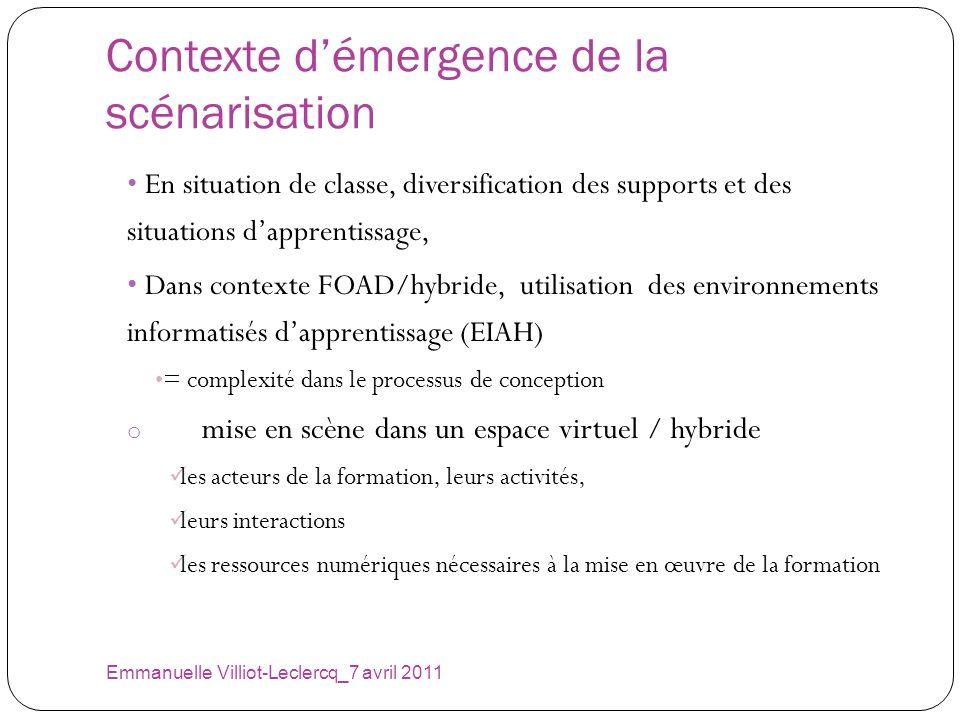 Contexte démergence de la scénarisation Emmanuelle Villiot-Leclercq_7 avril 2011 En situation de classe, diversification des supports et des situation