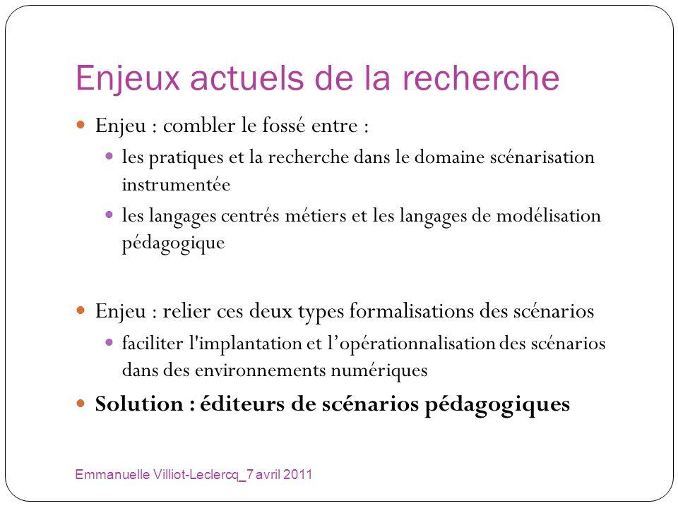 Enjeux actuels de la recherche Emmanuelle Villiot-Leclercq_7 avril 2011 Enjeu : combler le fossé entre : les pratiques et la recherche dans le domaine