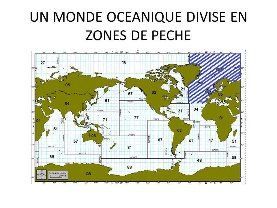 UN MONDE OCEANIQUE DIVISE EN ZONES DE PECHE