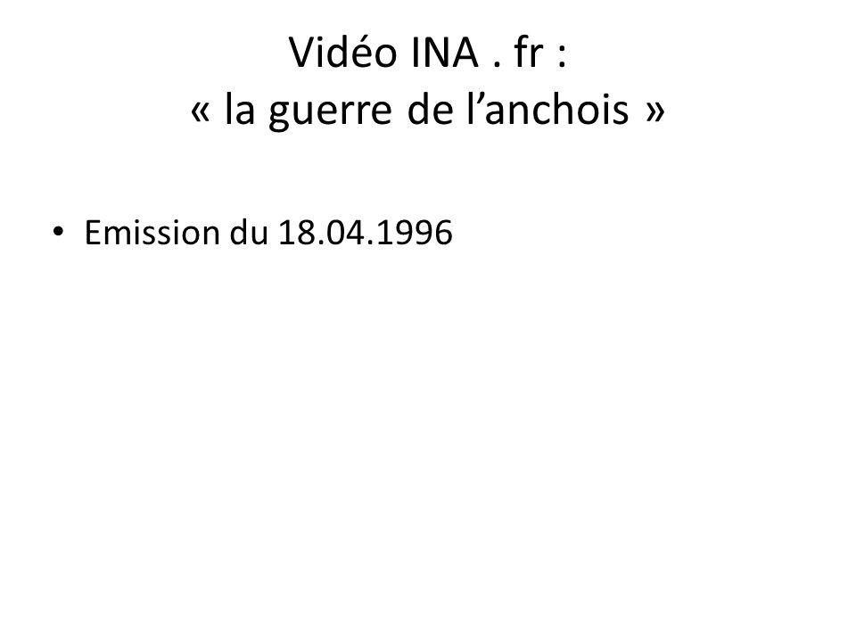 Vidéo INA. fr : « la guerre de lanchois » Emission du 18.04.1996