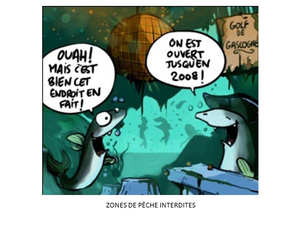ZONES DE PÊCHE INTERDITES