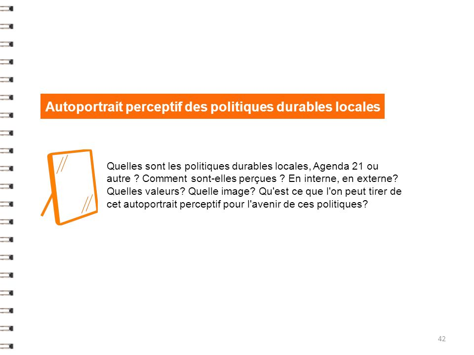 Autoportrait perceptif des politiques durables locales Quelles sont les politiques durables locales, Agenda 21 ou autre .
