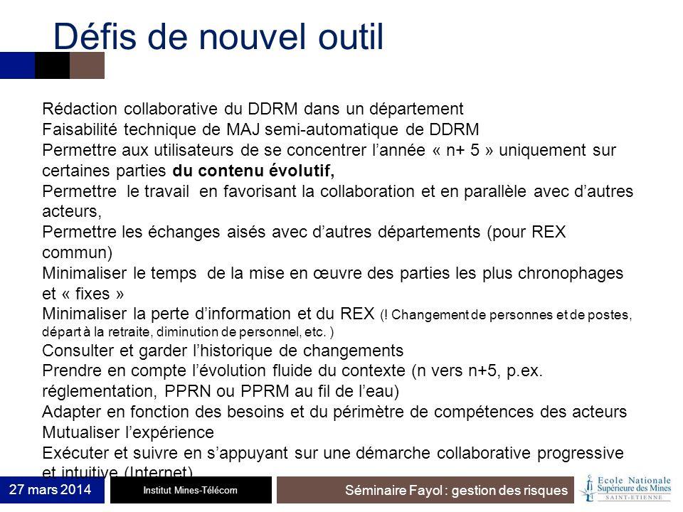 Institut Mines-Télécom Séminaire Fayol : gestion des risques 27 mars 2014 Rédaction collaborative du DDRM dans un département Faisabilité technique de