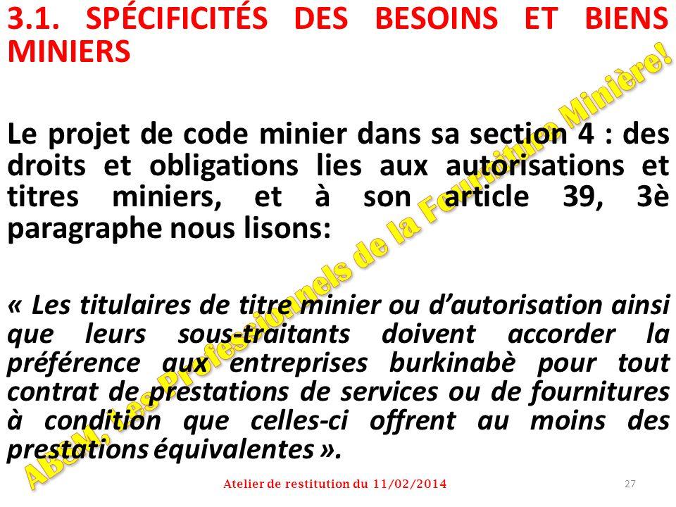 3.1. SPÉCIFICITÉS DES BESOINS ET BIENS MINIERS Le projet de code minier dans sa section 4 : des droits et obligations lies aux autorisations et titres