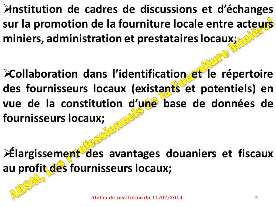 Institution de cadres de discussions et déchanges sur la promotion de la fourniture locale entre acteurs miniers, administration et prestataires locau