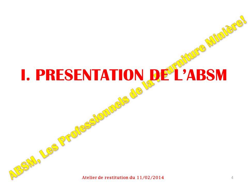 I. PRESENTATION DE LABSM Atelier de restitution du 11/02/2014 4