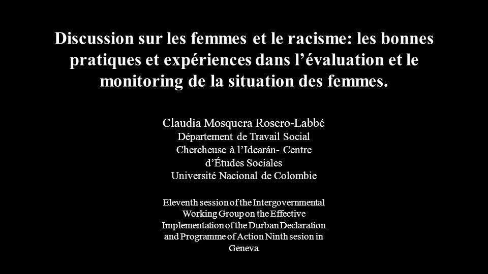 Discussion sur les femmes et le racisme: les bonnes pratiques et expériences dans lévaluation et le monitoring de la situation des femmes. Claudia Mos