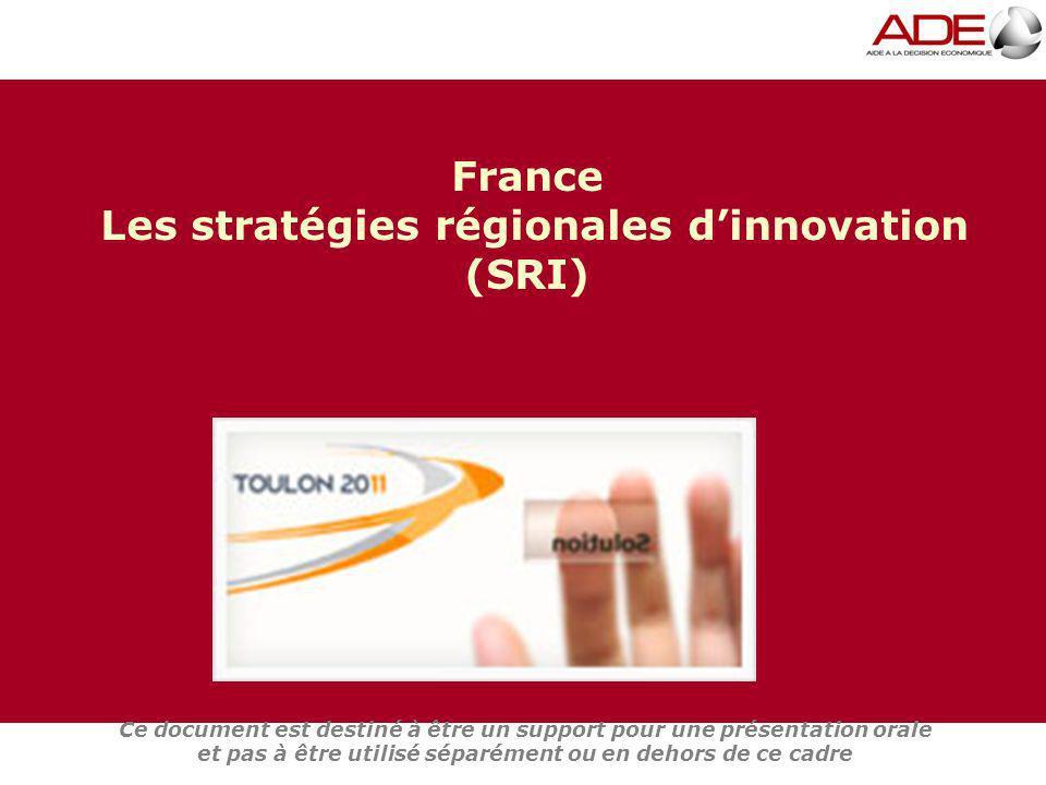 Toulon 17 juin 2011 France Les stratégies régionales dinnovation (SRI) Ce document est destiné à être un support pour une présentation orale et pas à être utilisé séparément ou en dehors de ce cadre