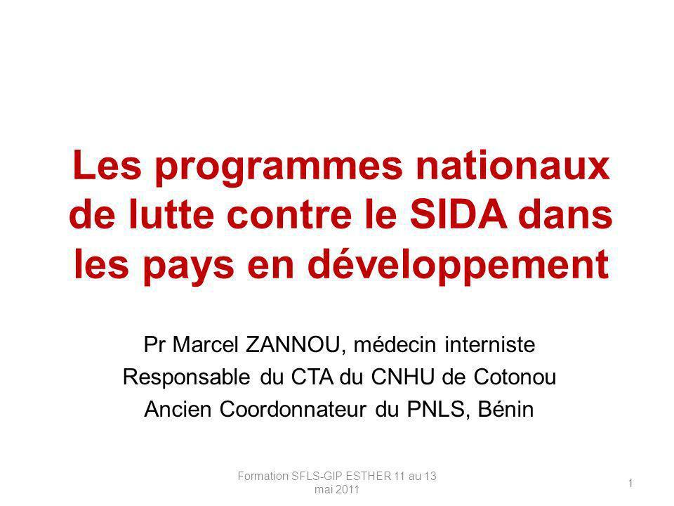 Les programmes nationaux de lutte contre le SIDA dans les pays en développement Pr Marcel ZANNOU, médecin interniste Responsable du CTA du CNHU de Cot