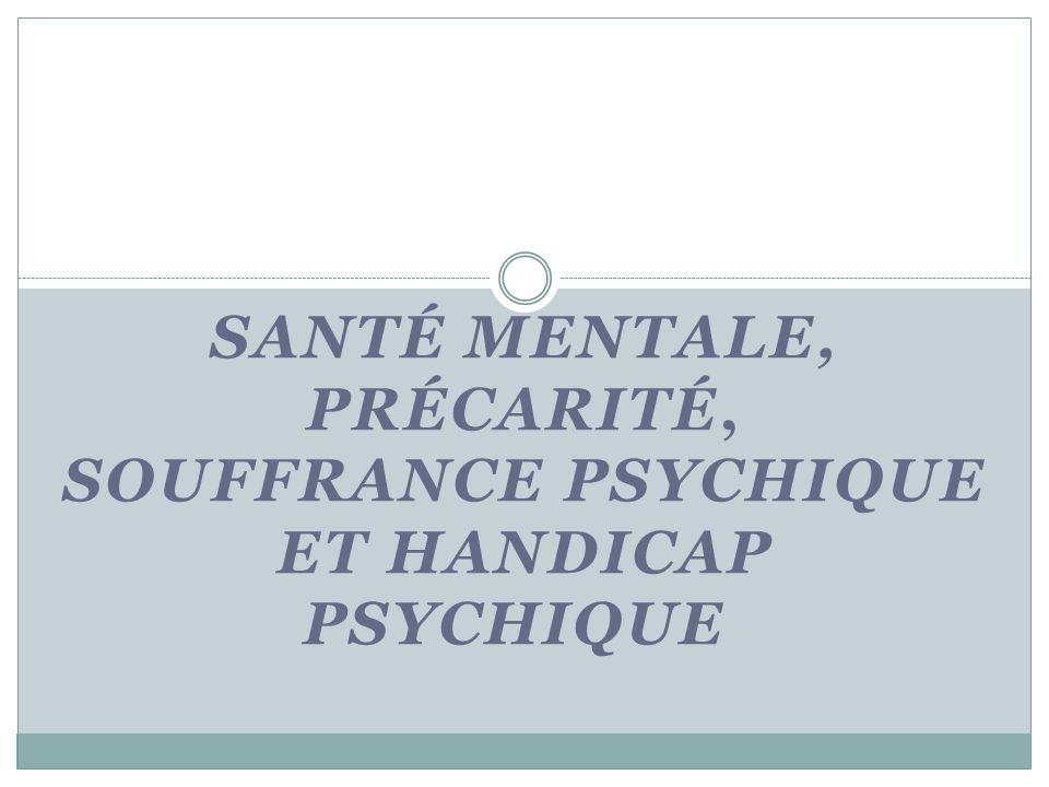 Quelles difficultés rencontre la personne « handicapée psychique »dans son insertion.