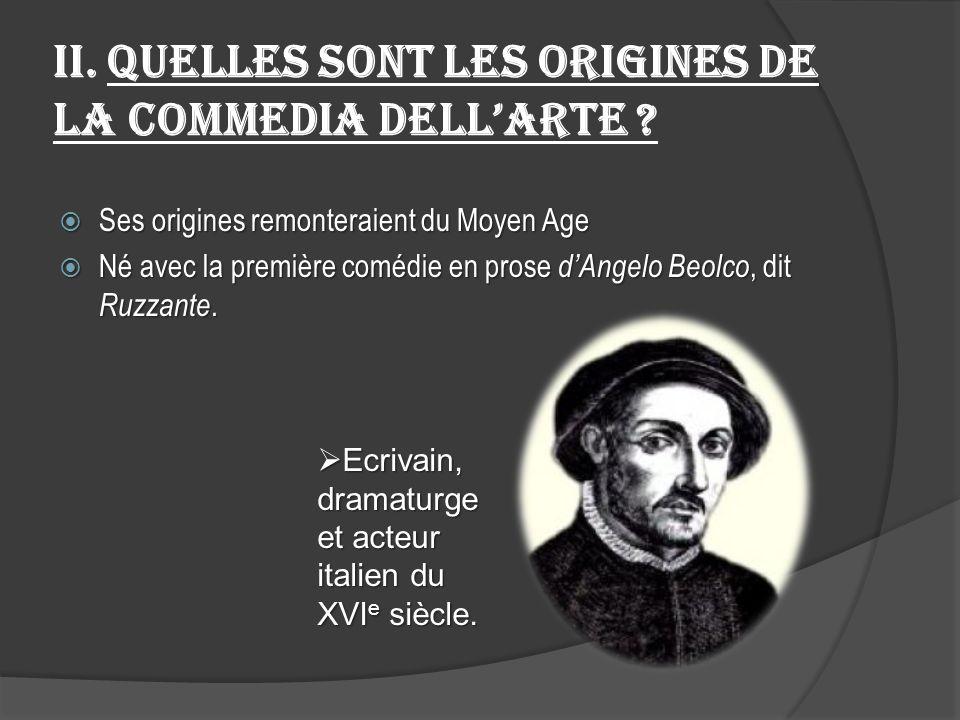 II.Quelles sont les origines de la commedia dellarte .