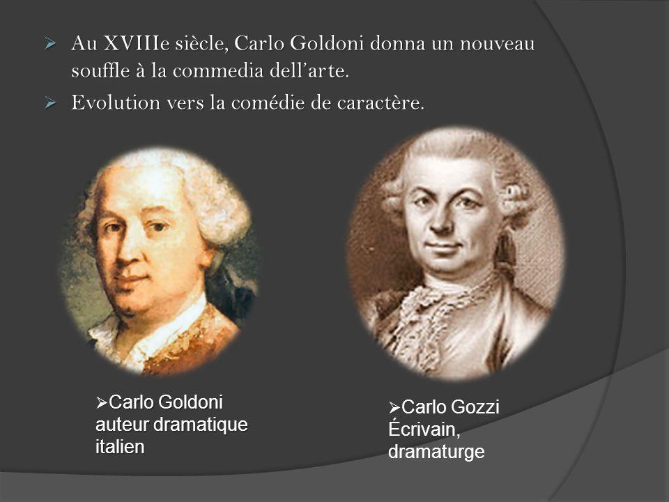 Au XVIIIe siècle, Carlo Goldoni donna un nouveau souffle à la commedia dellarte.