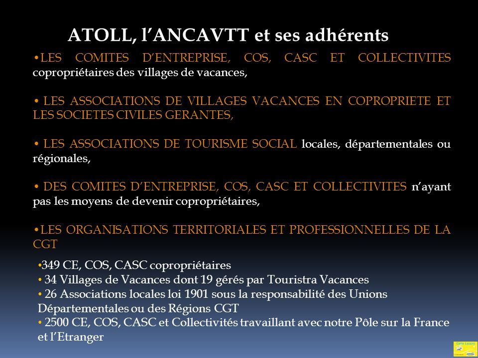 La Déclaration Commune s ignée entre les confédérations syndicales CGT, CFE-CGC, CFTC, FO, CFDT et lUNAT La Charte du Tourisme Social, adoptée par lAs