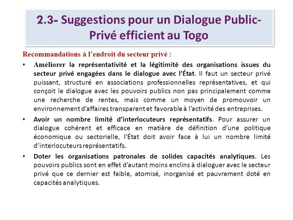 2.3- Suggestions pour un Dialogue Public- Privé efficient au Togo Au niveau du secteur privé, le dialogue doit comporter les éléments suivants : les problématiques.