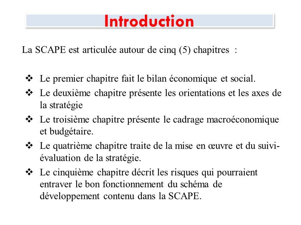 Introduction La SCAPE est articulée autour de cinq (5) chapitres : Le premier chapitre fait le bilan économique et social. Le deuxième chapitre présen