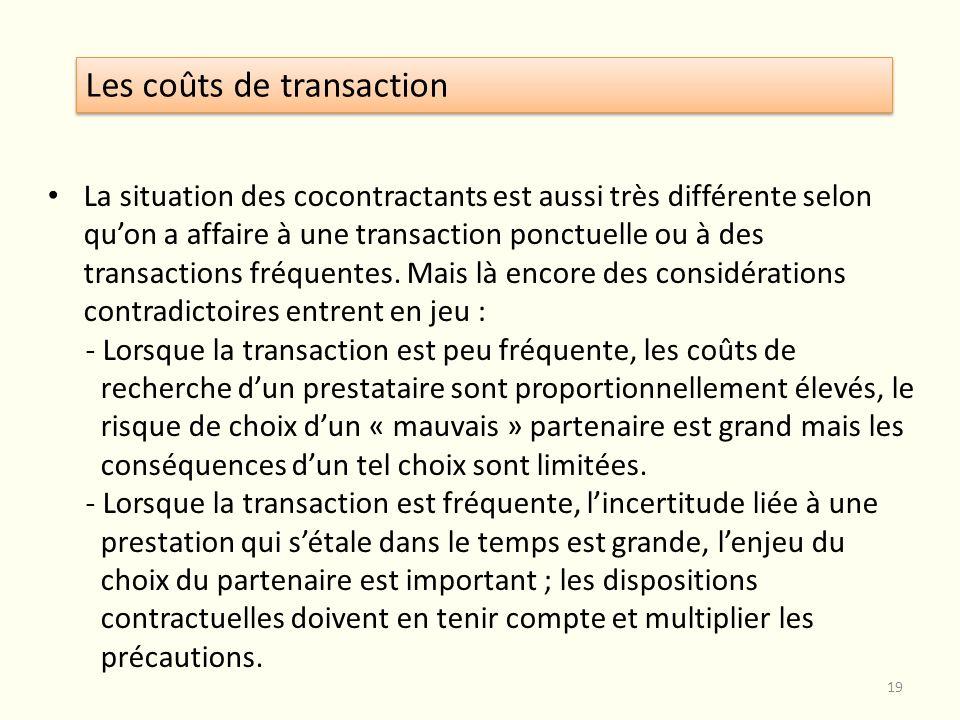 La situation des cocontractants est aussi très différente selon quon a affaire à une transaction ponctuelle ou à des transactions fréquentes. Mais là