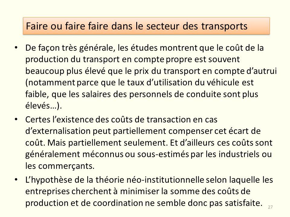 De façon très générale, les études montrent que le coût de la production du transport en compte propre est souvent beaucoup plus élevé que le prix du