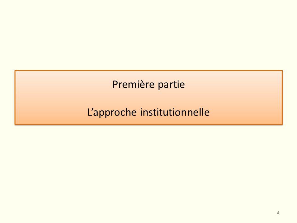 Première partie Lapproche institutionnelle Première partie Lapproche institutionnelle 4