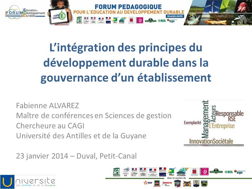 Lintégration des principes du développement durable dans la gouvernance dun établissement Fabienne ALVAREZ Maître de conférences en Sciences de gestio