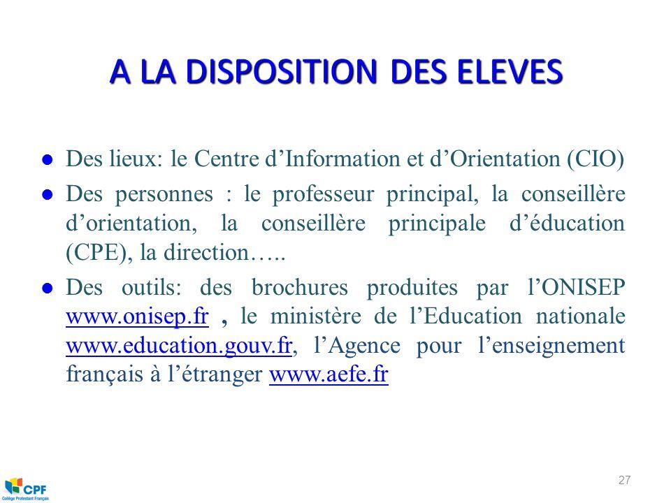 A LA DISPOSITION DES ELEVES l Des lieux: le Centre dInformation et dOrientation (CIO) l Des personnes : le professeur principal, la conseillère dorien