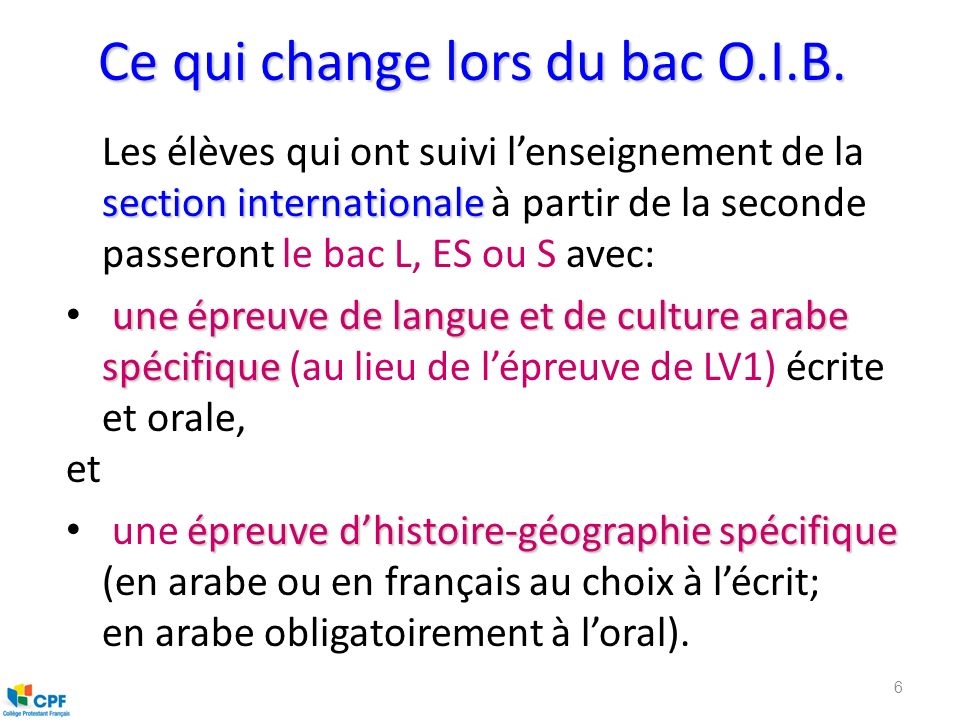 Ce qui change lors du bac O.I.B. section internationale Les élèves qui ont suivi lenseignement de la section internationale à partir de la seconde pas