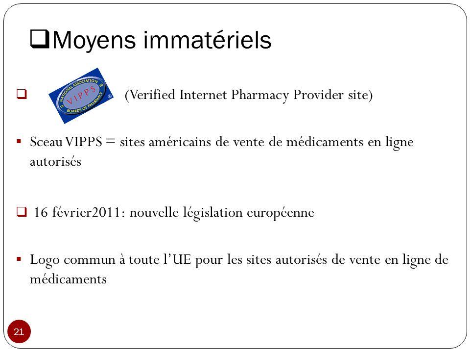 Moyens immatériels (Verified Internet Pharmacy Provider site) Sceau VIPPS = sites américains de vente de médicaments en ligne autorisés 16 février2011