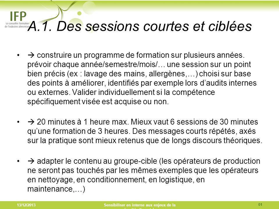 A.1. Des sessions courtes et ciblées construire un programme de formation sur plusieurs années. prévoir chaque année/semestre/mois/… une session sur u