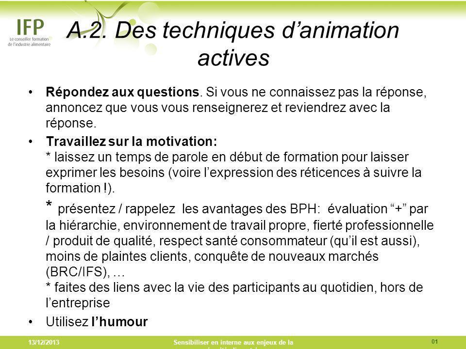 A.2. Des techniques danimation actives Répondez aux questions. Si vous ne connaissez pas la réponse, annoncez que vous vous renseignerez et reviendrez
