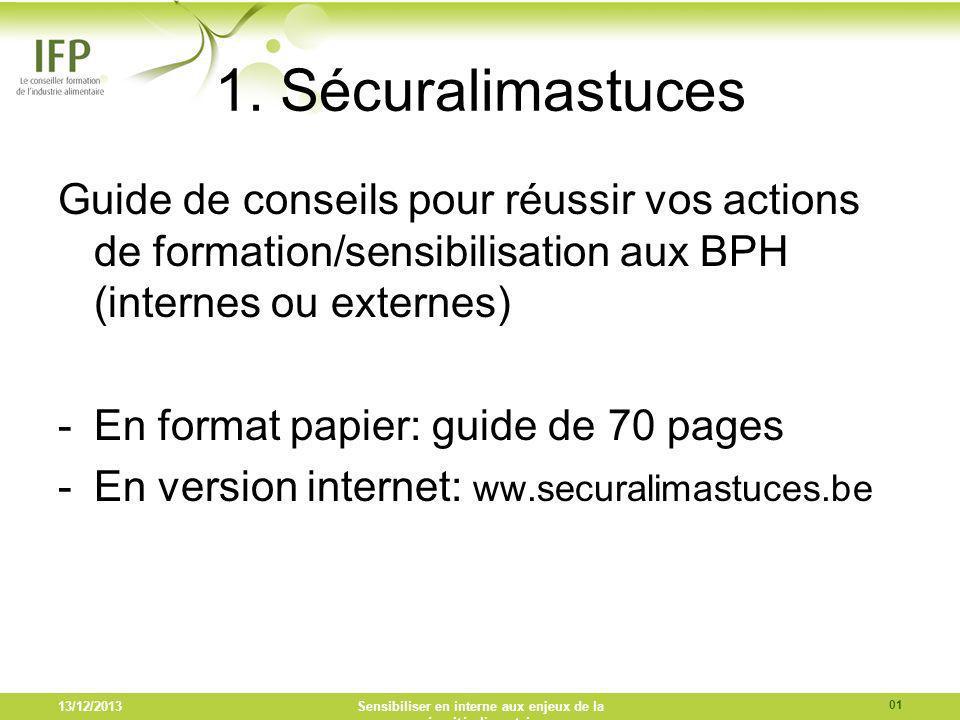 1. Sécuralimastuces Guide de conseils pour réussir vos actions de formation/sensibilisation aux BPH (internes ou externes) -En format papier: guide de