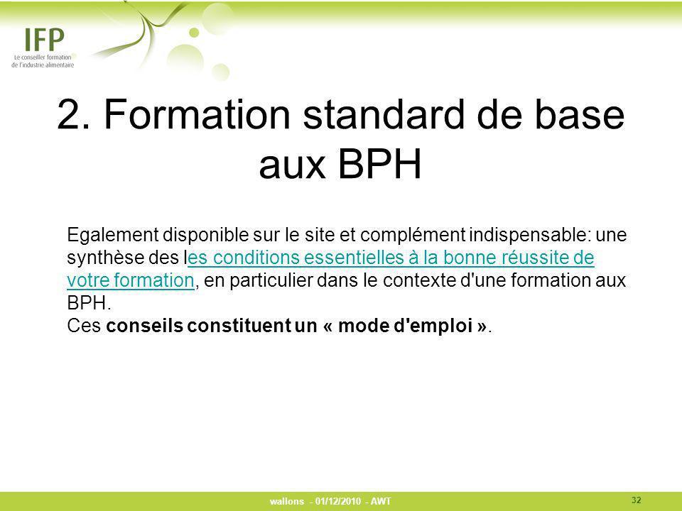 2. Formation standard de base aux BPH Egalement disponible sur le site et complément indispensable: une synthèse des les conditions essentielles à la