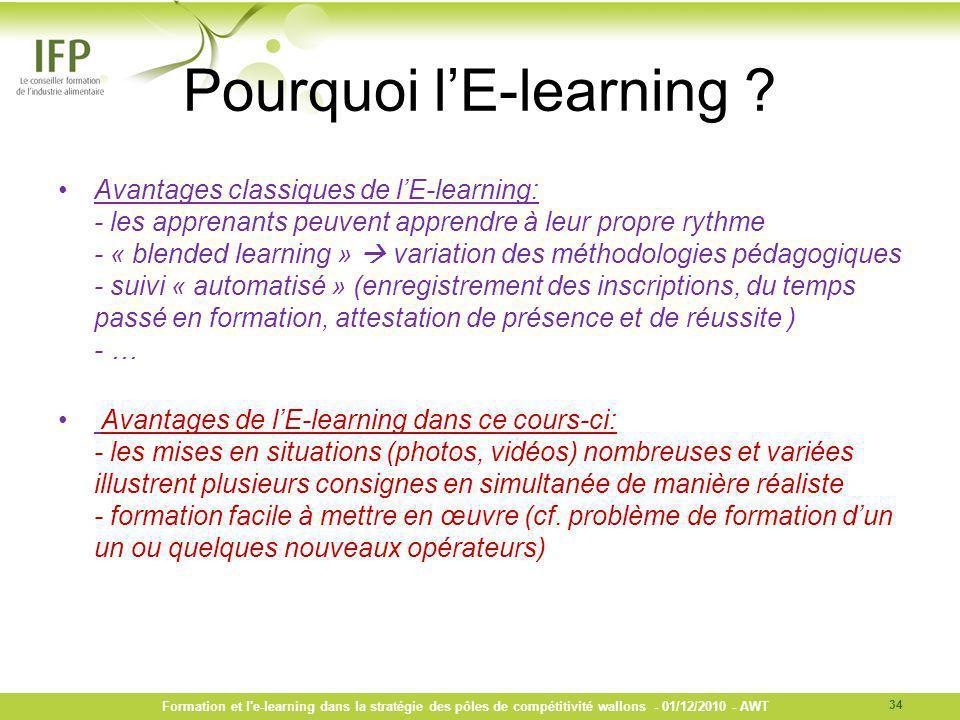 Pourquoi lE-learning ? Avantages classiques de lE-learning: - les apprenants peuvent apprendre à leur propre rythme - « blended learning » variation d