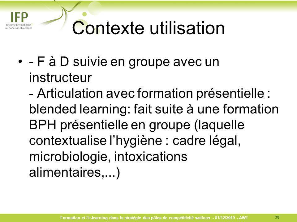 Contexte utilisation - F à D suivie en groupe avec un instructeur - Articulation avec formation présentielle : blended learning: fait suite à une form