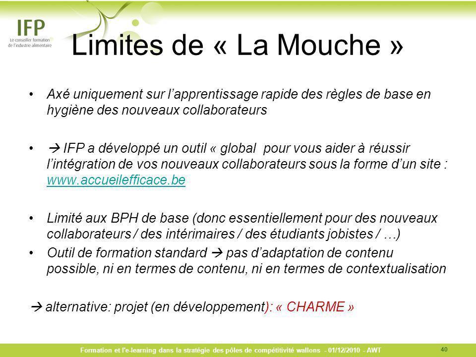 Limites de « La Mouche » Axé uniquement sur lapprentissage rapide des règles de base en hygiène des nouveaux collaborateurs IFP a développé un outil «