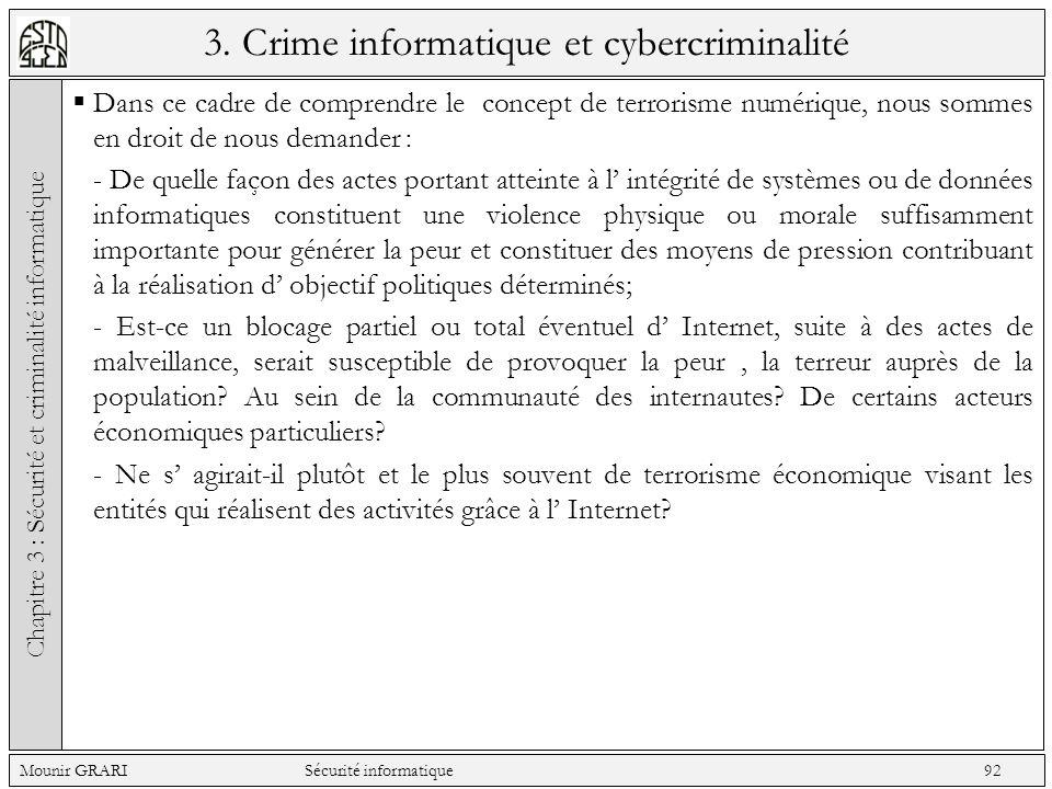 3. Crime informatique et cybercriminalité Dans ce cadre de comprendre le concept de terrorisme numérique, nous sommes en droit de nous demander : - De