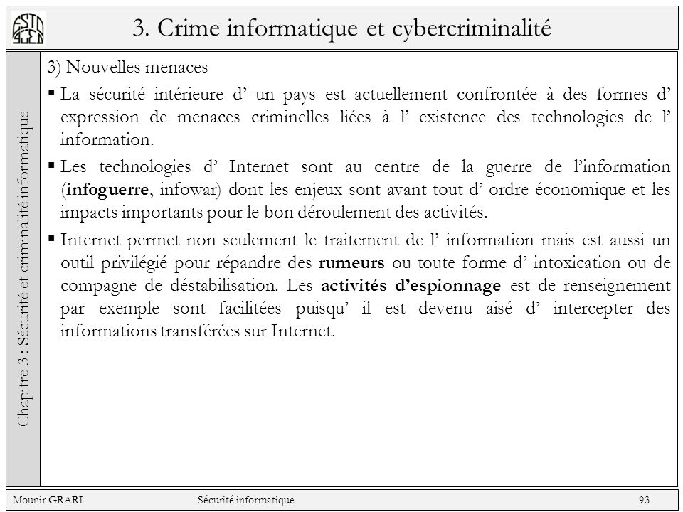 3. Crime informatique et cybercriminalité 3) Nouvelles menaces La sécurité intérieure d un pays est actuellement confrontée à des formes d expression