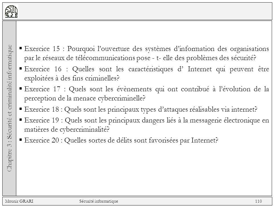 Exercice 15 : Pourquoi louverture des systèmes dinformation des organisations par le réseaux de télécommunications pose - t- elle des problèmes des sé