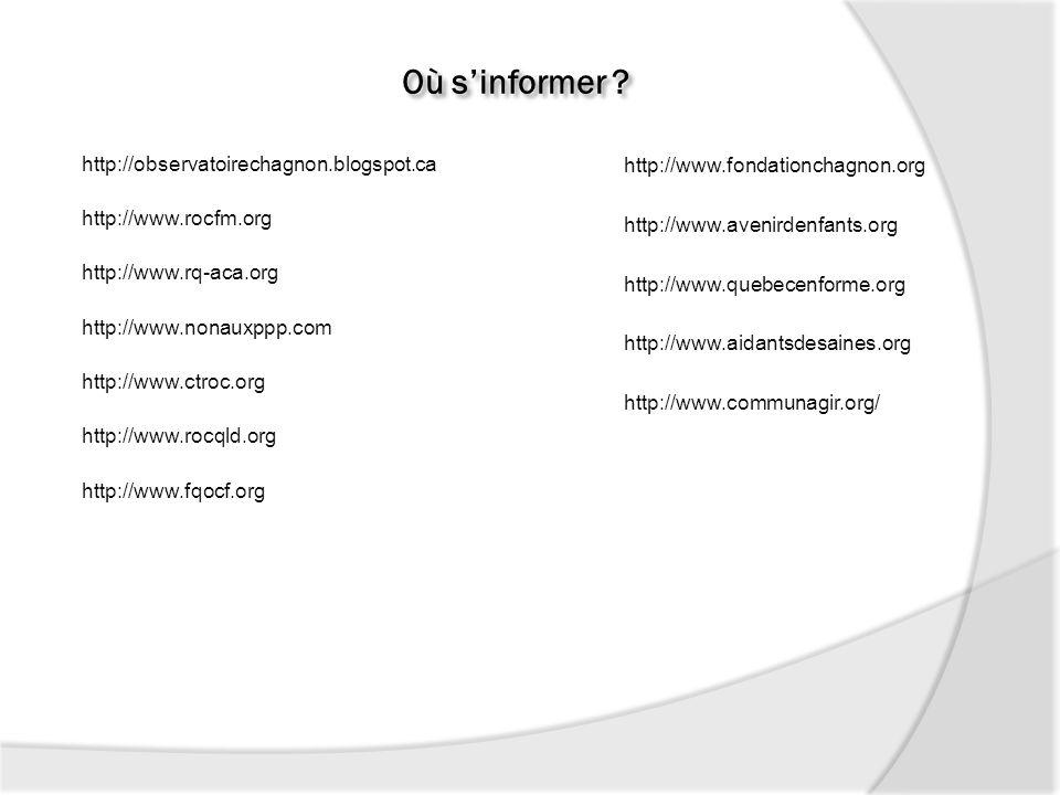Où sinformer ? http://observatoirechagnon.blogspot.ca http://www.rocfm.org http://www.rq-aca.org http://www.nonauxppp.com http://www.ctroc.org http://