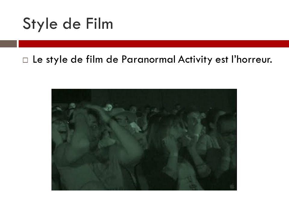 Style de Film Le style de film de Paranormal Activity est lhorreur.