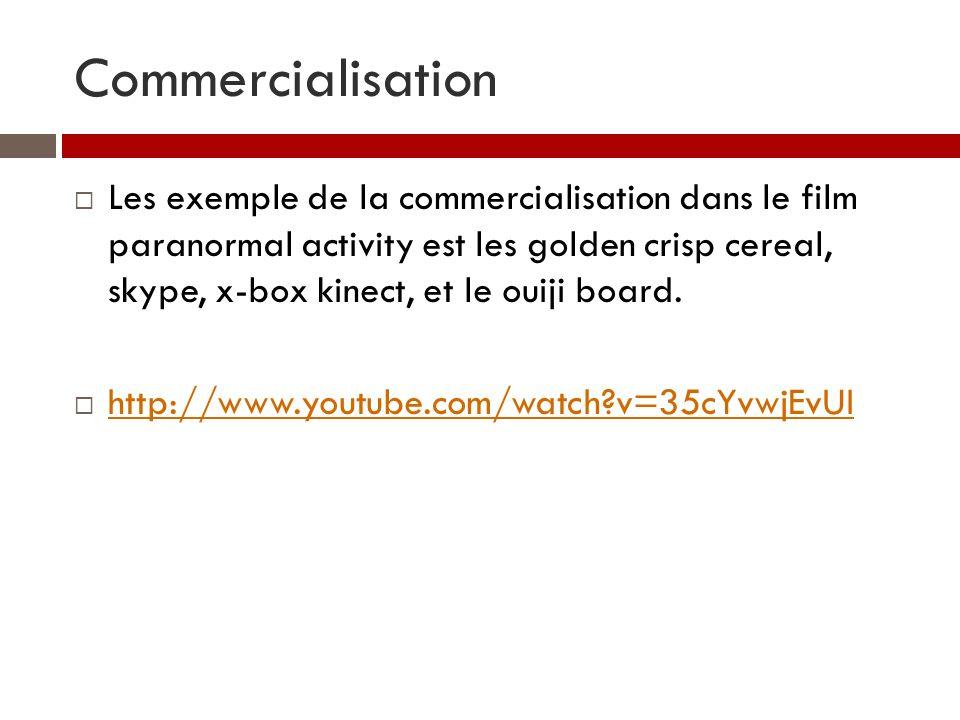 Commercialisation Les exemple de la commercialisation dans le film paranormal activity est les golden crisp cereal, skype, x-box kinect, et le ouiji board.